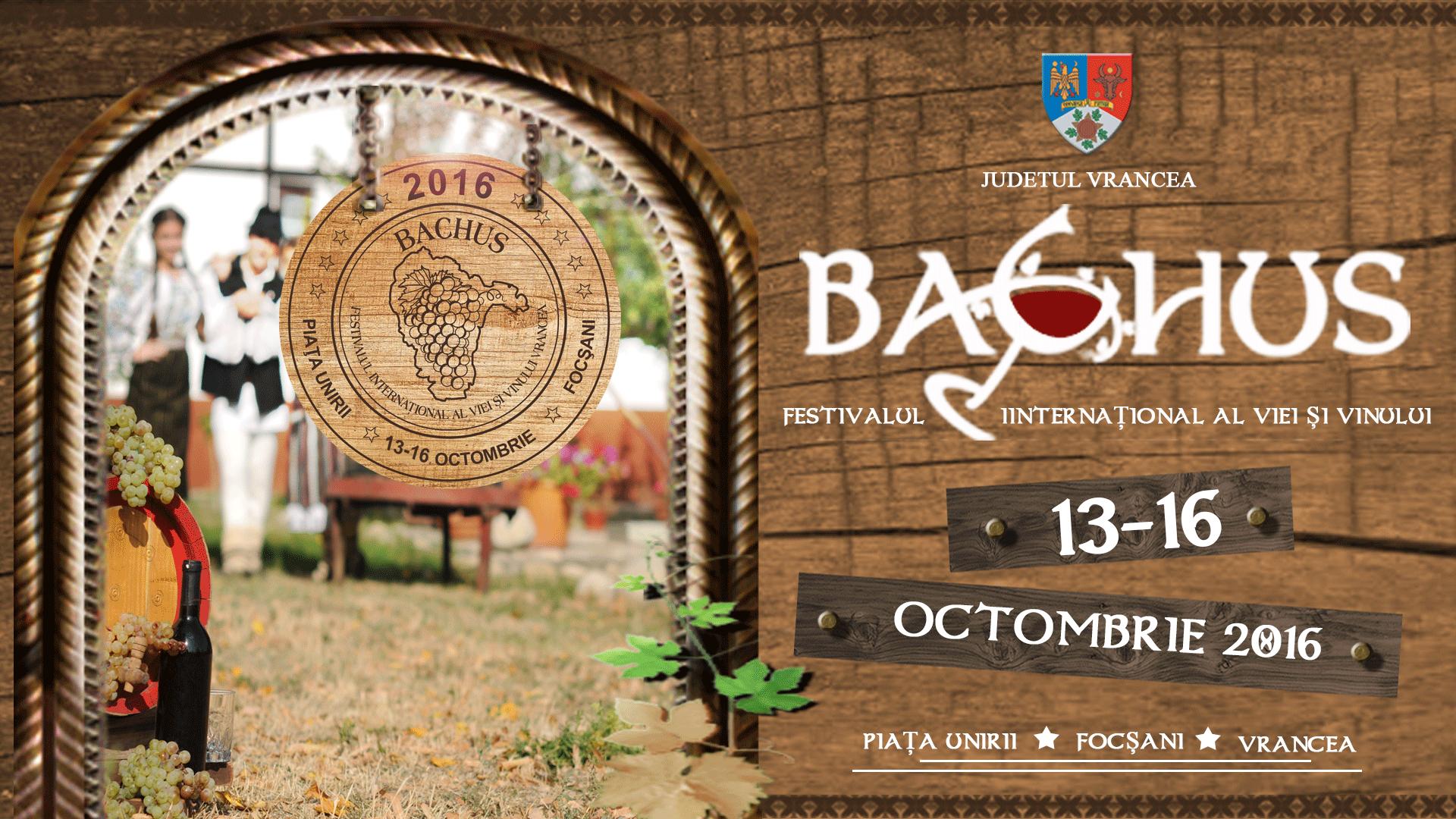 """Cea de-a XXIV-a editie a Festivalului International al Viei si Vinului Vrancea """"Bachus 2016"""" va avea loc in perioada 13-16 octombrie in Piata Unirii din Municipiul Focsani."""